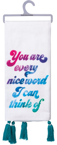 You Are Every Nice Word I Can Think Of Cotton Watercolor Art Dish Towel