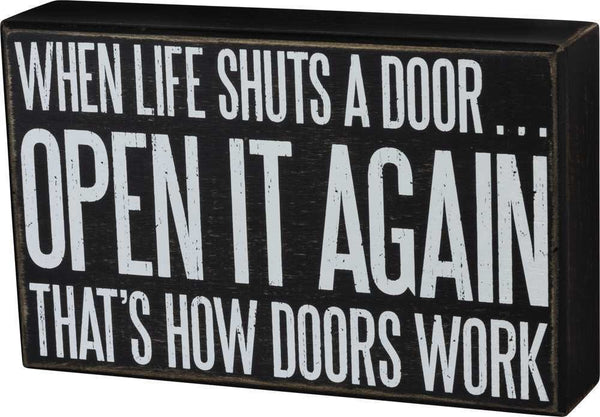 When Life Shuts A Door Open It Again Wooden Box Sign