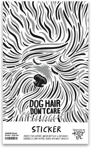 Dog Hair Don't Care Vinyl Sticker