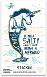 Kinda' Salty About Not Being A Mermaid Unicorn Vinyl Sticker