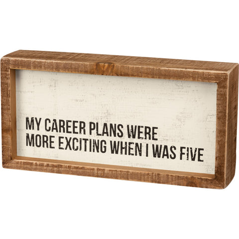 "Career Plans When I Was Five Inset Box Sign | 8"" x 4"""