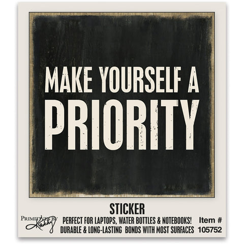 Make Yourself A Priority Sticker