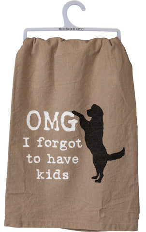 OMG I Forgot To Have Kids Cotton Dish Towel | Dog Lover Funny Novelty Cloth Tea Towel