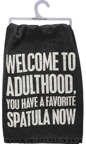 Welcome To Adulthood You Have A Favorite Spatula Now Dish Cloth Towel / Novelty Silly Tea Towels / Cute Hilarious Kitchen Hand Towel
