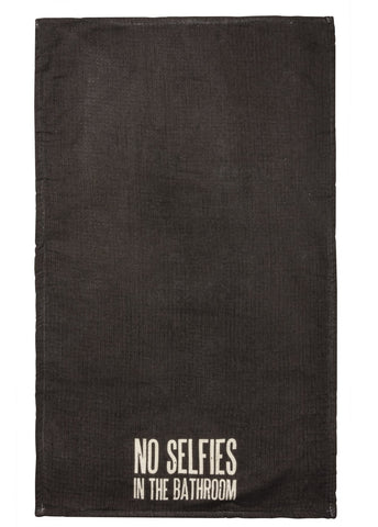 No Selfies In The Bathroom Terrycloth Bathroom Hand Towel