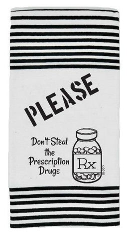 Please Don't Steal the Prescription Drugs Twisted Terry Dish Towels in Black and White