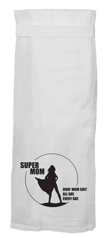 Super Mom - Doin' Mom Shit All Day, Every Day Flour Sack Kitchen Dish Towel