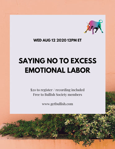 Webinars: Saying No to Excess Emotional Labor - August 12, 2020 (Live)