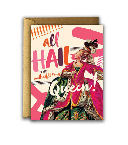 All Hail the Motherf!%#ing Queen Greeting Card