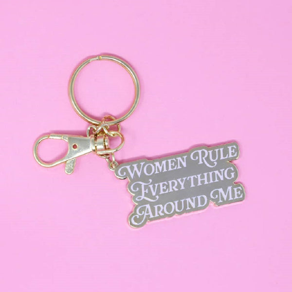 Women Rule Everything Around Me Keychain