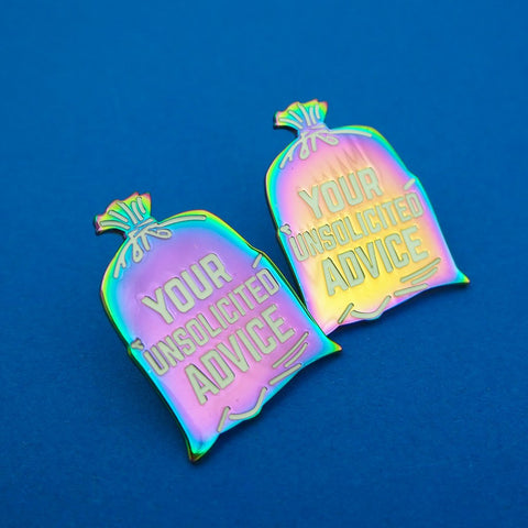 Your Unsolicited Advice - Enamel Pin in Rainbow Plate