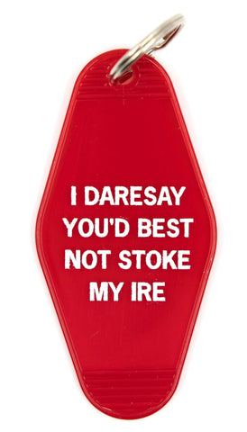 I Daresay You'd Best Not Stoke My Ire Motel Style Keychain in Red