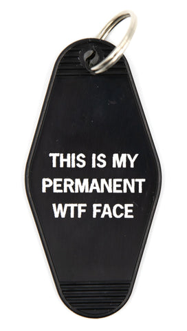 This Is My Permanent WTF Face Motel Style Keychain in Black