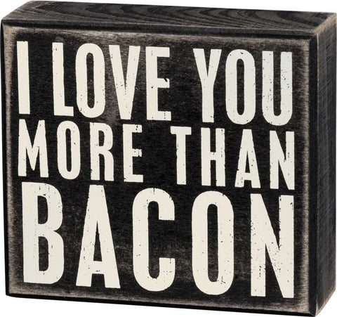 I Love You More Than Bacon Wooden Box Sign