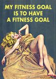 My Fitness Goal Is To Have A Fitness Goal Rectangular Magnet