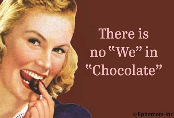 There Is No 'We' In 'Chocolate' Magnet