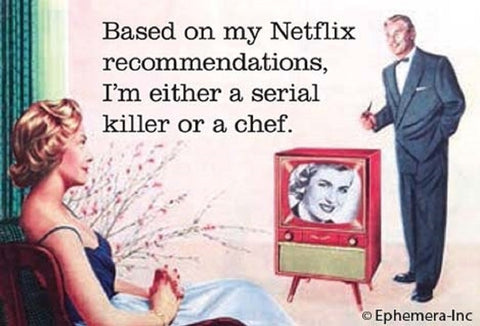 Based On My Netflix Recommendations, I'm Either A Serial Killer Or A Chef Magnet