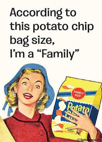 According To This Potato Chip Bag Size, I'm A Family Magnet
