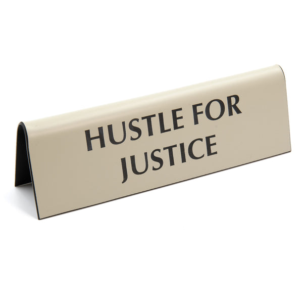 Hustle for Justice Cream Colored Nameplate Desk Sign