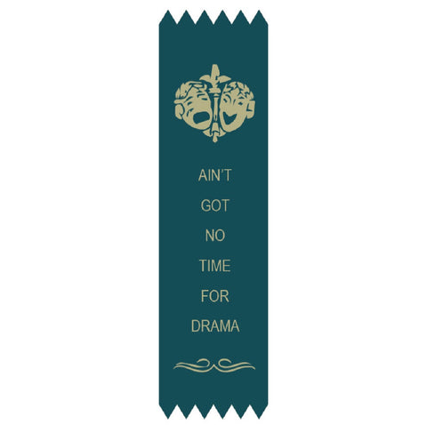 Ain't Got No Time For Drama Adulting Award Ribbon on Gift Card