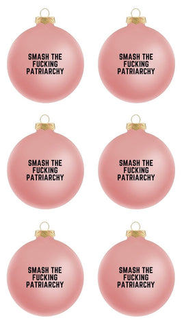 "6-Pack of Smash the Fucking Patriarchy Blush Pink Holiday Ornament | Six 3 1/4"" Traditional Glass Ornaments"