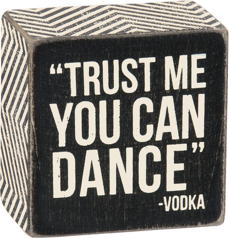 'Trust Me You Can Dance' - Vodka Wooden Box Sign, Funny/Rustic/Modern Quote Wall Art, Living/Dining/Bedroom, Cute Farmhouse Decor