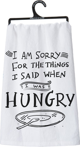 I Am Sorry For The Things I Said When I Was Hungry Funny Snarky Dish Cloth Towel / Novelty Silly Tea Towels / Cute Hilarious Kitchen Hand Towel