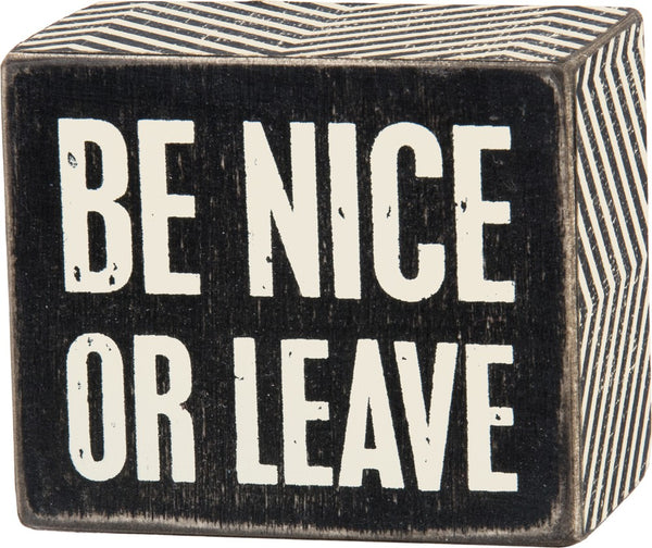 Be Nice or Leave Mini Box Sign in Black and White