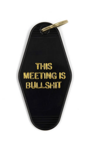 This Meeting is Bullshit Motel Keychain in Black