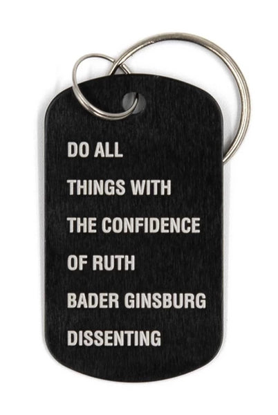 Do All Things with the Confidence of Ruth Bader Ginsburg Dissenting Metal Dog Tag Keychain