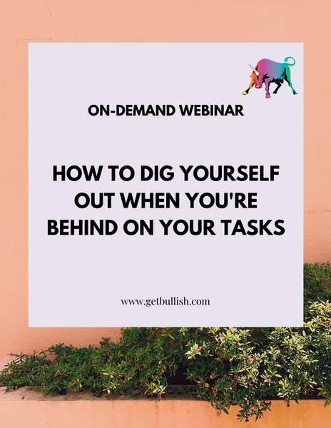 Webinar: How to Dig Yourself Out When You're Behind on Your Tasks (On-Demand)