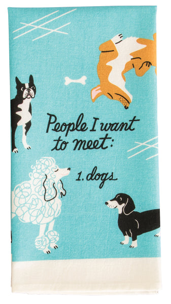 People I Want to Meet: Dogs Screen-Printed Blue Funny Snarky Dish Cloth Towel / Novelty Silly Tea Towels / Cute Hilarious Unique Kitchen Hand Towel