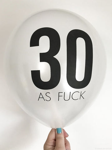 30 As Fuck Birthday Party Balloons in Pearl White