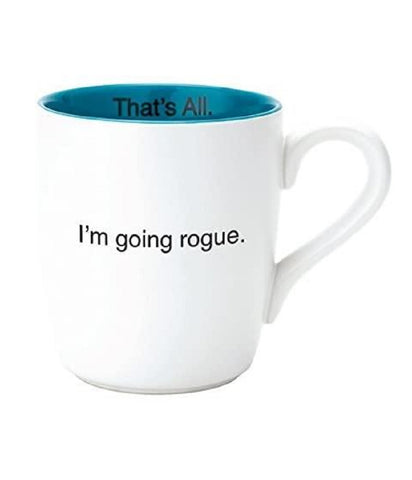 I'm Going Rogue Ceramic Mug in Teal and White