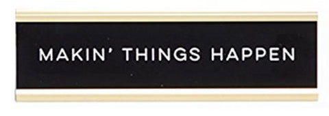 Makin' Things Happen Nameplate in Black and Gold