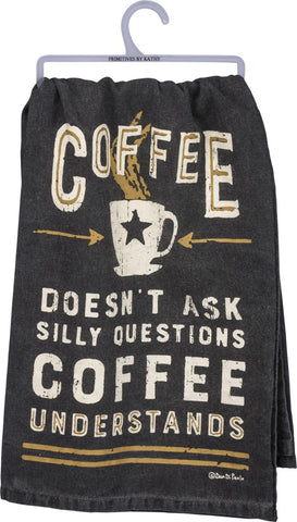 Coffee Doesn't Ask Silly Questions, Coffee Understands Dish Towel in Black