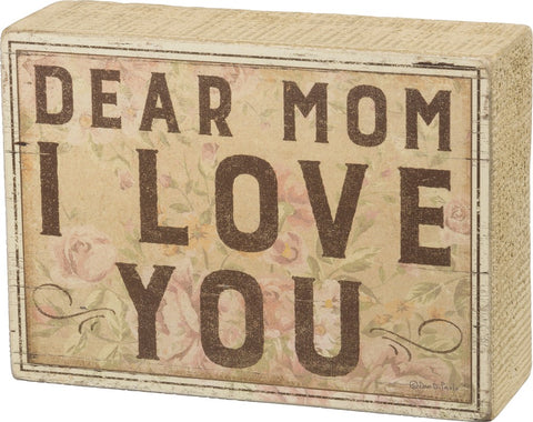 Dear Mom I Love You Wooden Box Sign