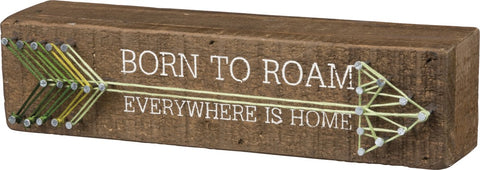 Born To Roam, Everywhere Is Home String Art Decor