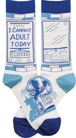 I Cannot Adult Today - Tomorrow Doesn't Look Good Either Socks in Blue and White