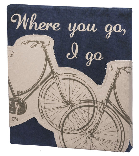 Where You Go, I Go Canvas Sign with Bicycle Design