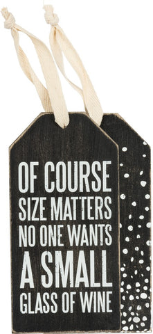 Of Course Size Matters, No One Wants A Small Glass Of Wine Sentiment Bottle Tag