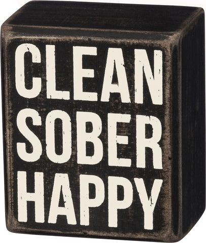 Clean Sober Happy Box Sign in Black with White Lettering
