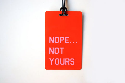 Nope... Not Yours Luggage Tag in Red