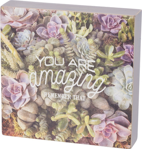 You Are Amazing, Remember That Sentiment With Colorful Flower Imagery In A Square Box Sign