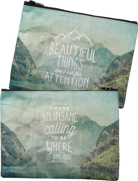 I Have An Insane Calling To Be Where I'm Not / Beautiful Things Don't Ask For Attention Nature Zipper Pouch