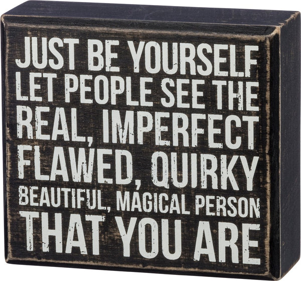 Just Be Your Quirky Self Wooden Box Sign
