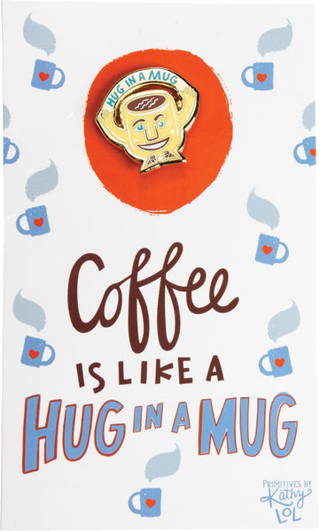 Coffee Is Like A Hug In A Mug Enamel Pin