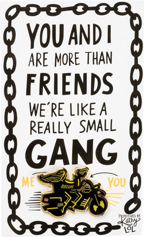 You and I Are More Than Friends, We're Like A Really Small Gang Enamel Pin in Black, Yellow and Gold