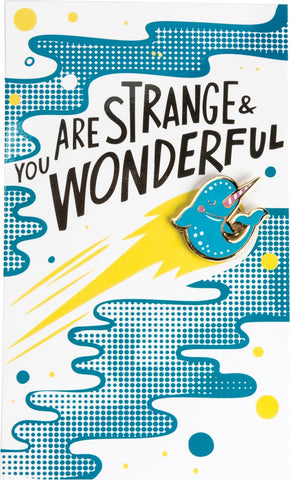 You Are Strange & Wonderful Narwhal Enamel Pin in Blue and Pink