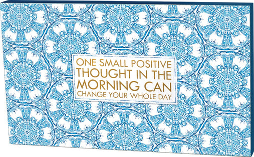 One Small Positive Thought Can Change Your Whole Day Wooden Box Sign   Gold Gilding   Large Format 20